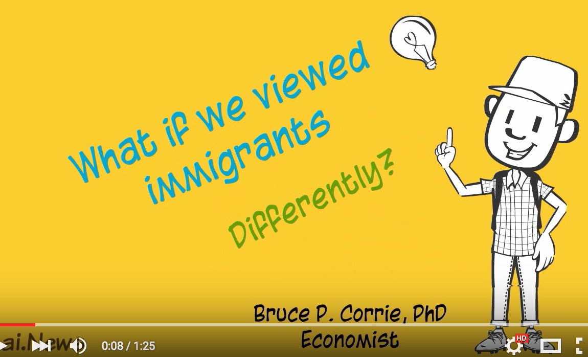what if we viewed immigrants differently  dr. bruce corrie